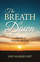 The Breath of Dawn, a Journey of Everyday Blessings