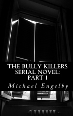 The Bully Killers Serial Novel: Part 1