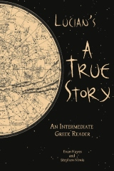 Lucian's A True Story: An Intermediate Greek Reader
