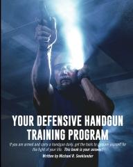 Your Defensive Handgun Training Program