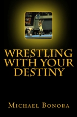 Wrestling with Your Destiny