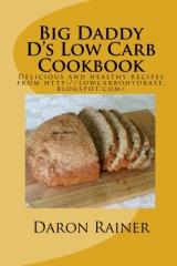 Big Daddy D's Low Carb Cookbook