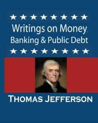 Writings on Money, Banking & Public Debt