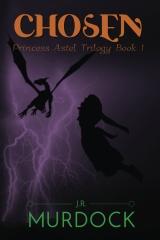 Chosen: Princess Astel Trilogy Book 1