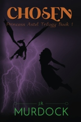 Chosen: Princess Astel Trilogy Book 1