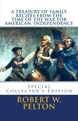 A Treasury of Family Recipes From the Time of the War for American Independence