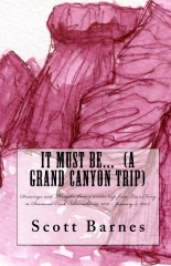 It Must Be...  (a Grand Canyon trip)
