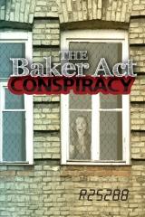 The Baker Act Conspiracy