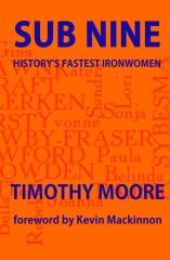 Sub Nine: History's Fastest Ironwomen