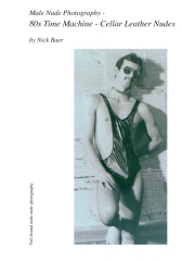 Male Nude Photography- 80s Time Machine - Cellar Leather Nudes