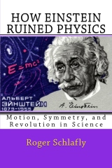 How Einstein Ruined Physics