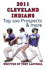 2011 Cleveland Indians Top 100 Prospects and More