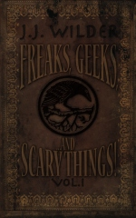 Freaks, Geeks, and Scary Things  Vol. 1