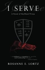 I Serve: A Novel of the Black Prince