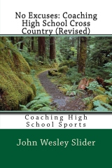 No Excuses: Coaching High School Cross Country (Revised)