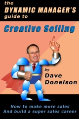 The Dynamic Manager's Guide To Creative Selling