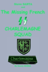Steve SANTA and the missing French SS Charlemagne Squad