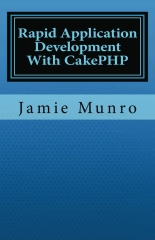 Rapid Application Development With CakePHP