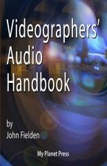 Videographers' Audio Handbook