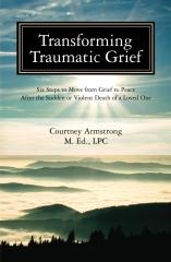 Transforming Traumatic Grief