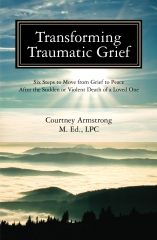 Transforming Traumatic Grief
