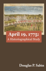 April 19, 1775: A Historiographical Study