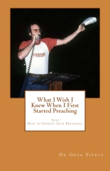 What I Wish I Knew When I First Started Preaching