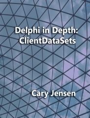 Delphi in Depth: ClientDataSets