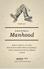 A Guide to Biblical Manhood