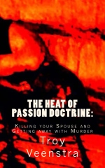 The Heat of Passion Doctrine: