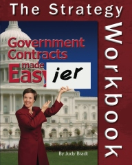 Government Contracts Made Easier: The Strategy Workbook