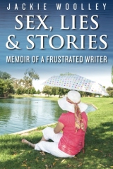 Sex, Lies & Stories, Memoir of a Frustrated Writer
