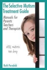 The Selective Mutism Treatment Guide: Manuals for Parents, Teachers, and Therapists