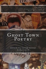 Ghost Town Poetry: Cover To Cover Books 2004-2010