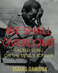 We Shall Overcome: Sacred Song on the Devil's Tongue