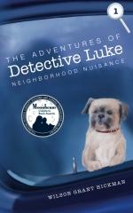 The Adventures of Detective Luke Neighborhood Nuisance
