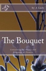 The Bouquet: Containing the Poetry and Language of Flowers