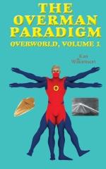 The Overman Paradigm