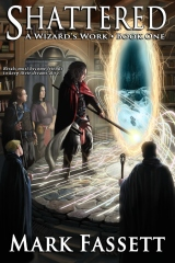 Shattered - A Wizard's Work Book One