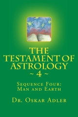 The Testament of Astrology  ~ 4 ~