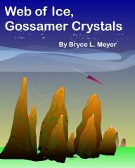 Web of Ice, Gossamer Crystals