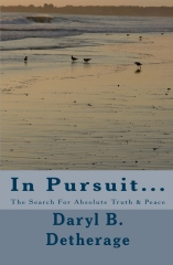 In Pursuit... The Search For Absolute Truth & Peace