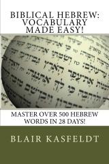 Biblical Hebrew: Vocabulary Made Easy!