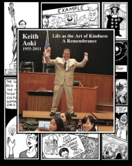 Keith Aoki: 1955-2011  Life as the Art of Kindness, A Remembrance
