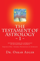 The Testament of Astrology: Introduction to Astrology as an Esoteric Science