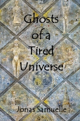 Ghosts of a Tired Universe