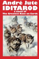 IDITAROD a novel of The Greatest Race on Earth
