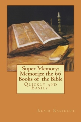 Super Memory: Memorize the 66 Books of the Bible Quickly and Easily!