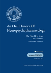 An Oral History of Neuropsychopharmacology