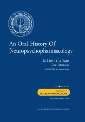 An Oral History of Neuropsychopharmacology: The First Fifty Years, Peer Interviews